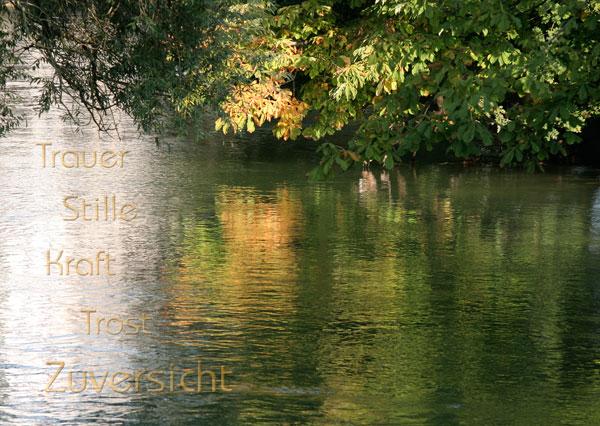 Trauerkarte mit Herbststimmung an der Lorze in Cham und Text Trauer, Stille, Kraft, Trost Zuversicht